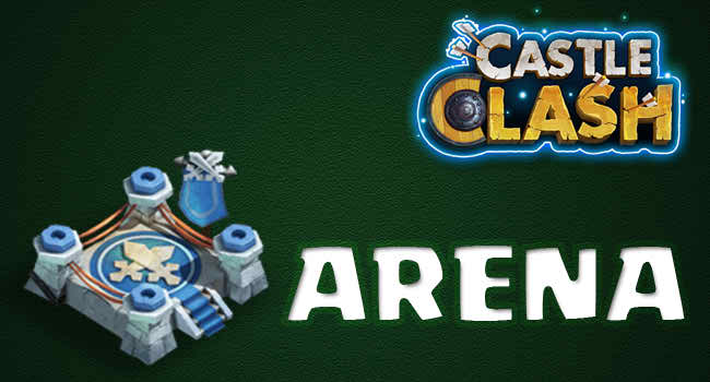 How to Play Arena on Castle Clash [STRATEGY GUIDES] 1