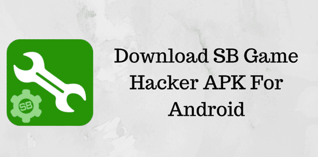 Game Hacker APK: Download Latest SB Game Hacker Apk for Android 1