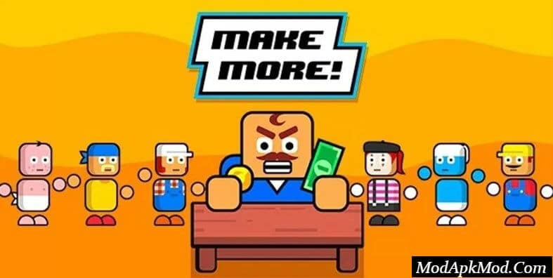 Make More! Mod Apk